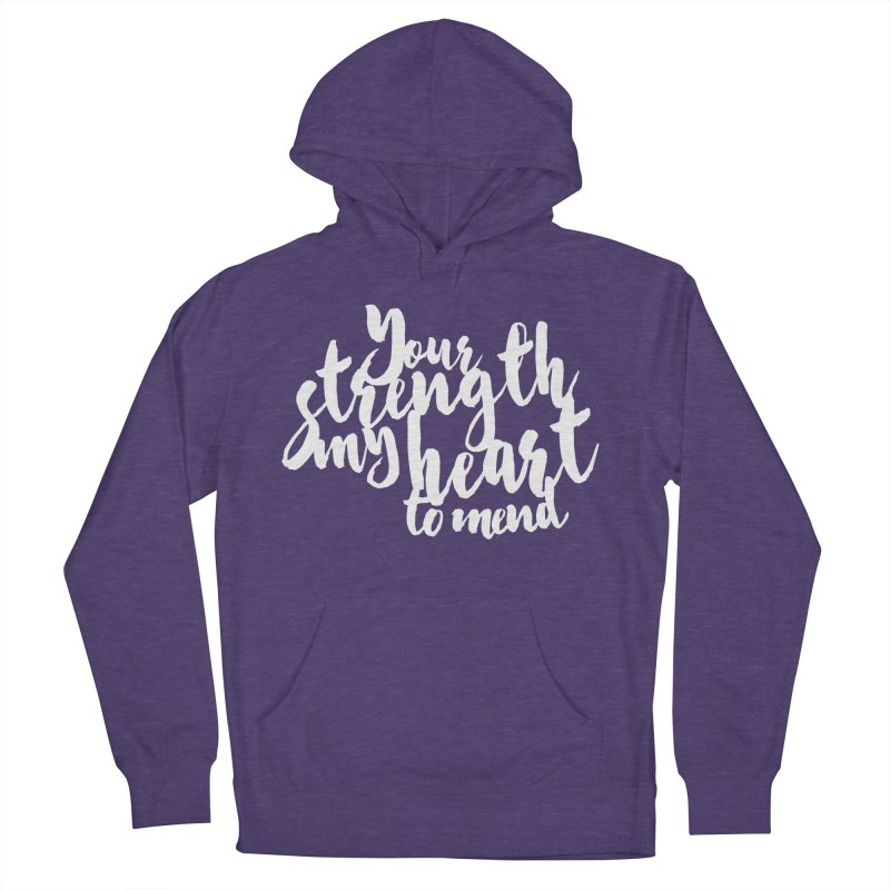 Your Strength My Heart To Mend Men's French Terry Pullover Hoody by Tie Them As Symbols