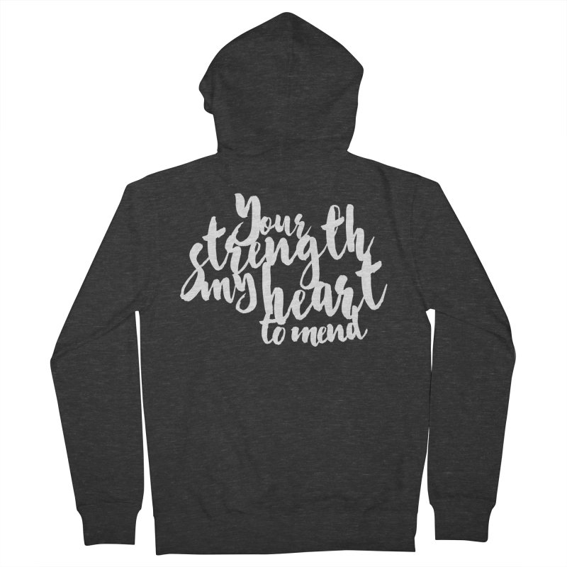 Your Strength My Heart To Mend Women's French Terry Zip-Up Hoody by Tie Them As Symbols