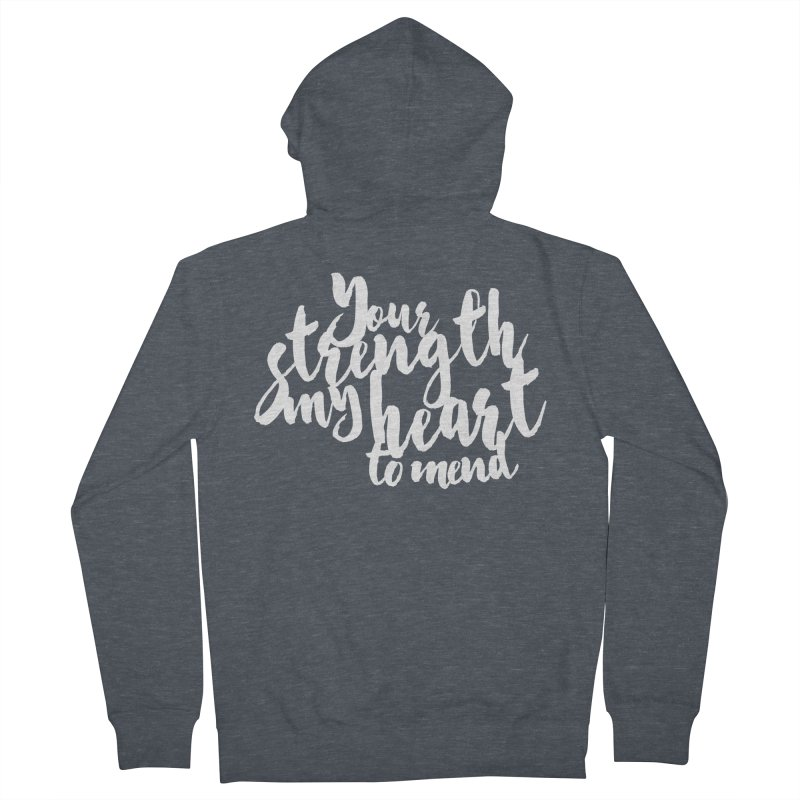 Your Strength My Heart To Mend Men's French Terry Zip-Up Hoody by Tie Them As Symbols