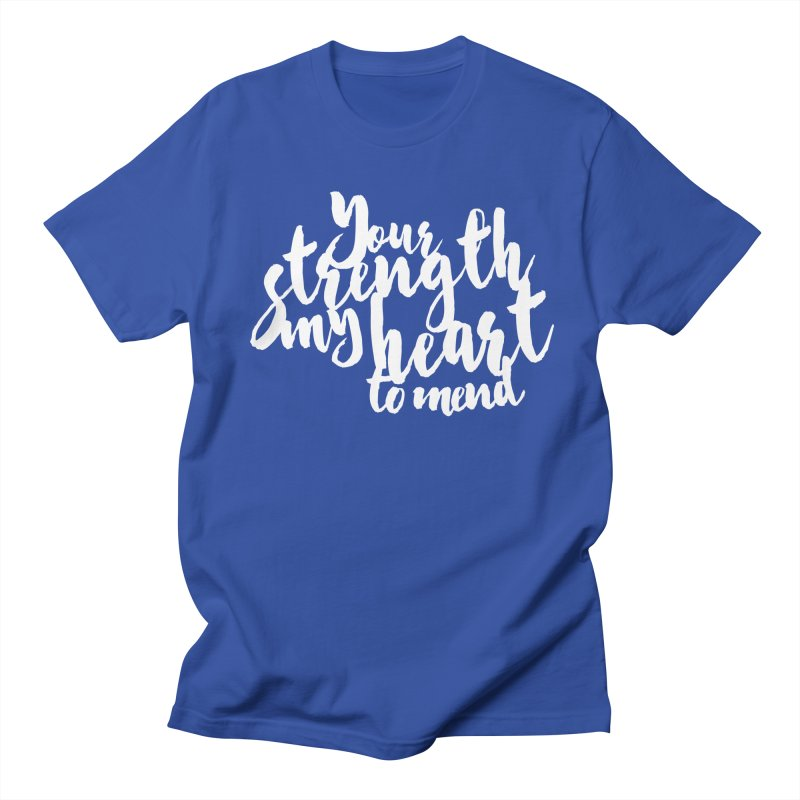 Your Strength My Heart To Mend Women's Unisex T-Shirt by Tie Them As Symbols