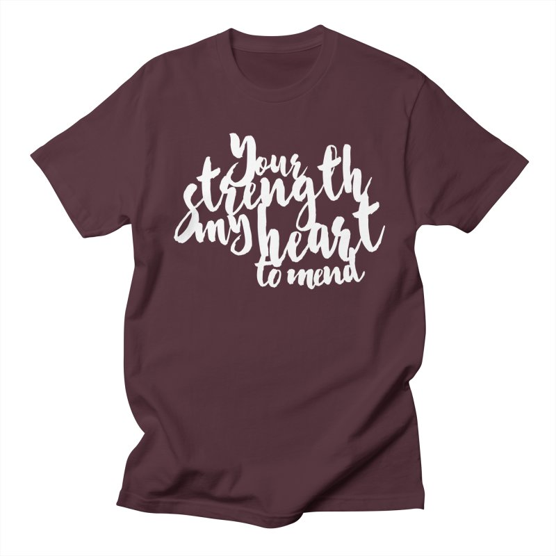 Your Strength My Heart To Mend Women's Regular Unisex T-Shirt by Tie Them As Symbols