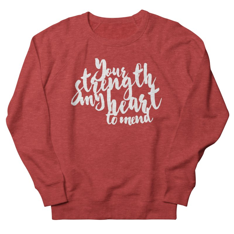 Your Strength My Heart To Mend Men's French Terry Sweatshirt by Tie Them As Symbols