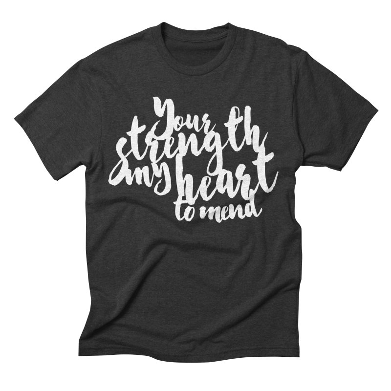 Your Strength My Heart To Mend Men's Triblend T-shirt by Tie Them As Symbols
