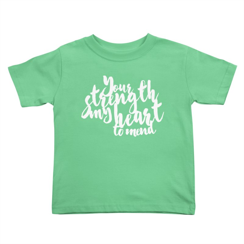Your Strength My Heart To Mend Kids Toddler T-Shirt by Tie Them As Symbols