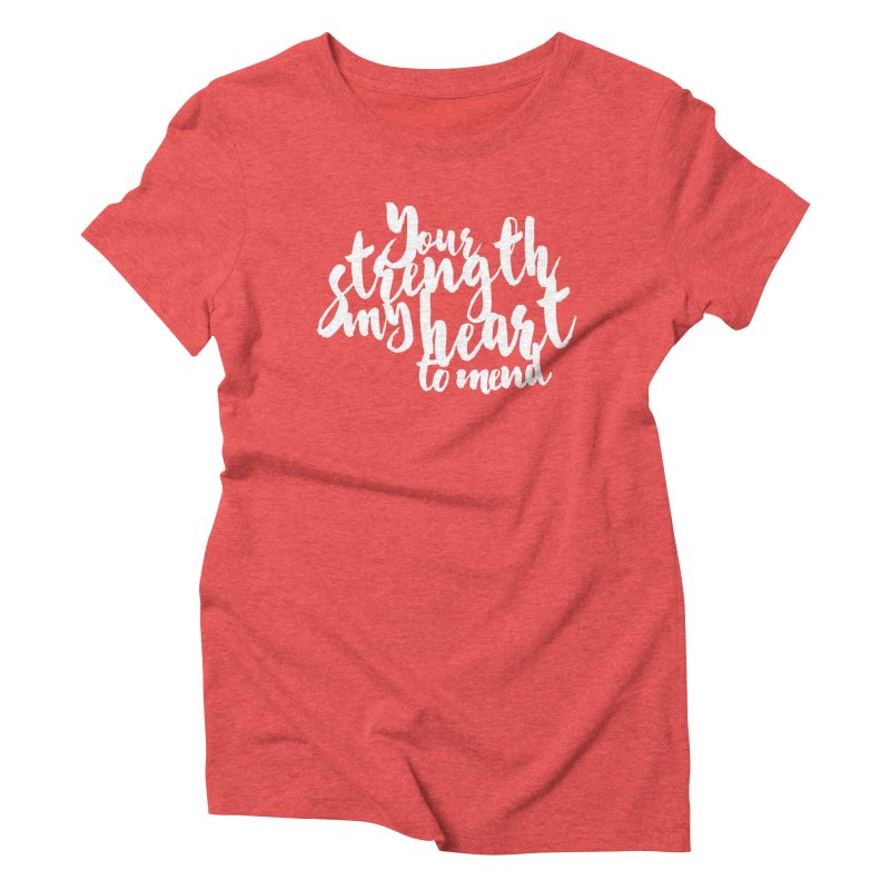 Your Strength My Heart To Mend Women's Triblend T-Shirt by Tie Them As Symbols