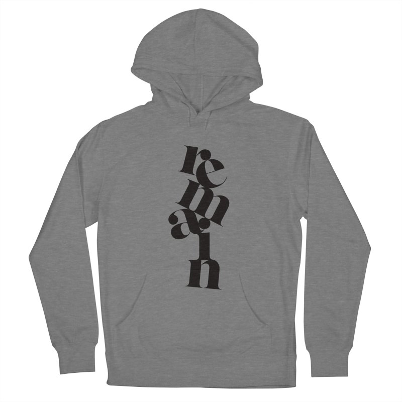 Remain Women's French Terry Pullover Hoody by Tie Them As Symbols
