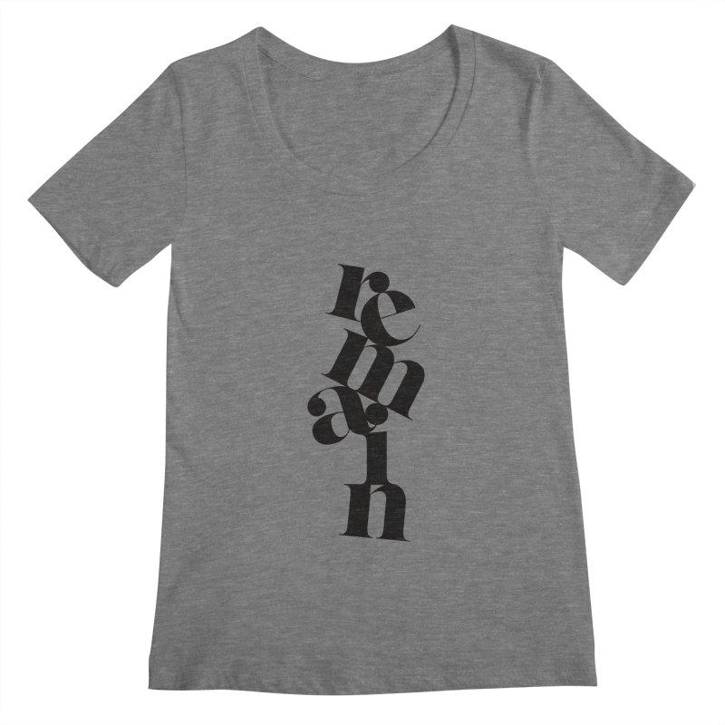 Remain Women's Regular Scoop Neck by Tie Them As Symbols