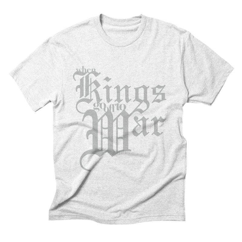 When Kings Go Off To War Men's Triblend T-shirt by Tie Them As Symbols