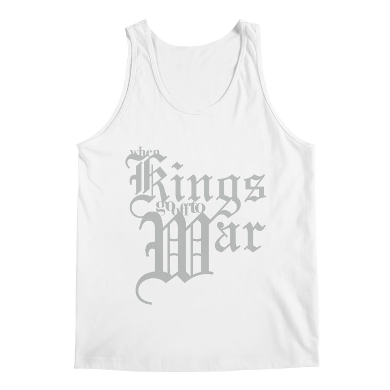 When Kings Go Off To War Men's Regular Tank by Tie Them As Symbols