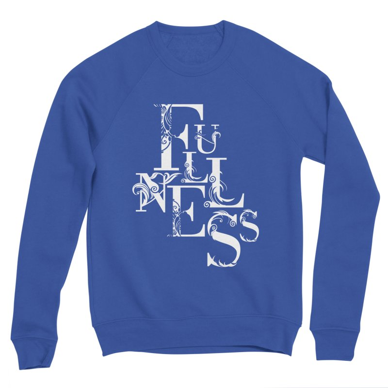 Fullness Women's Sweatshirt by Tie Them As Symbols