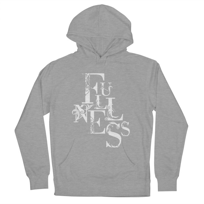 Fullness Women's French Terry Pullover Hoody by Tie Them As Symbols