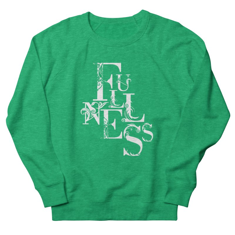 Fullness Women's French Terry Sweatshirt by Tie Them As Symbols