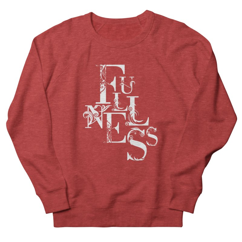 Fullness Women's French Terry Sweatshirt by Tie Them As Symbols