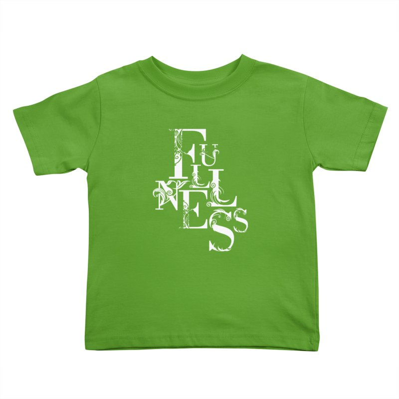 Fullness Kids Toddler T-Shirt by Tie Them As Symbols