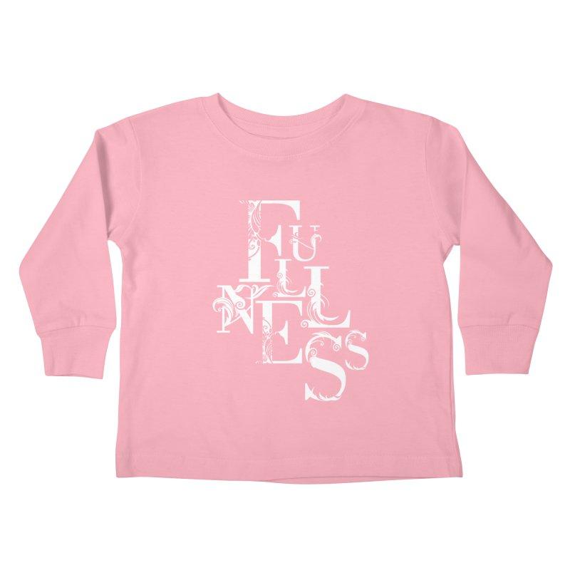 Fullness Kids Toddler Longsleeve T-Shirt by Tie Them As Symbols