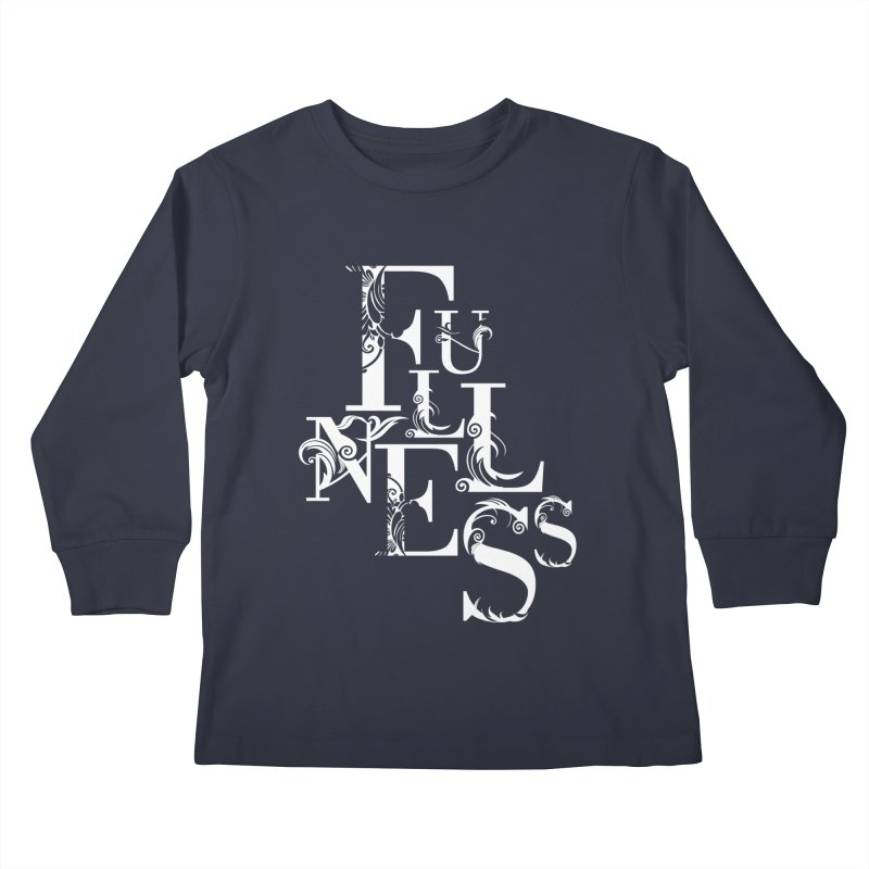 Fullness Kids Longsleeve T-Shirt by Tie Them As Symbols