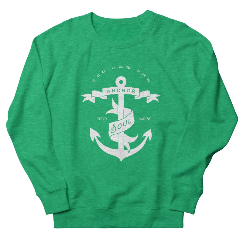 Anchor To My Soul Women's French Terry Sweatshirt by Tie Them As Symbols