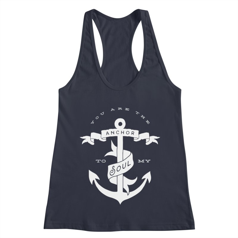 Anchor To My Soul Women's Racerback Tank by Tie Them As Symbols