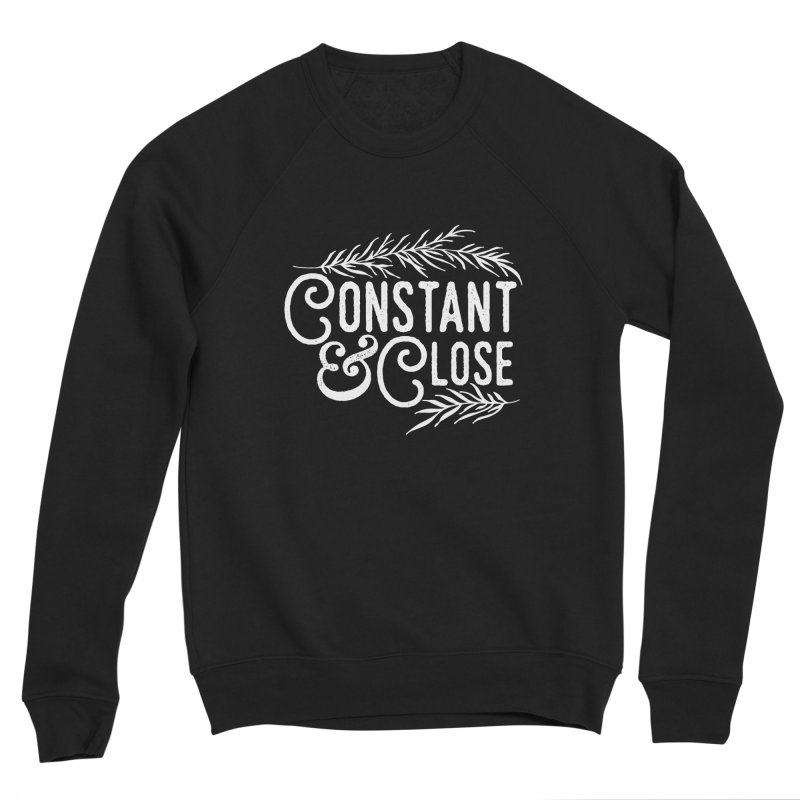 Constant & Close Women's Sponge Fleece Sweatshirt by Tie Them As Symbols