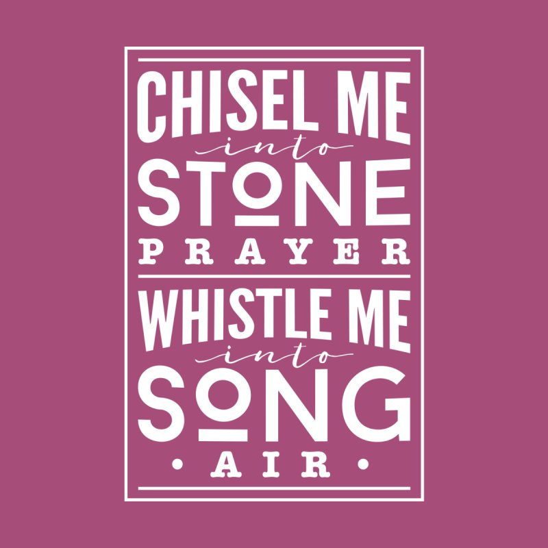 Chisel Me & Whistle Me   by Tie Them As Symbols