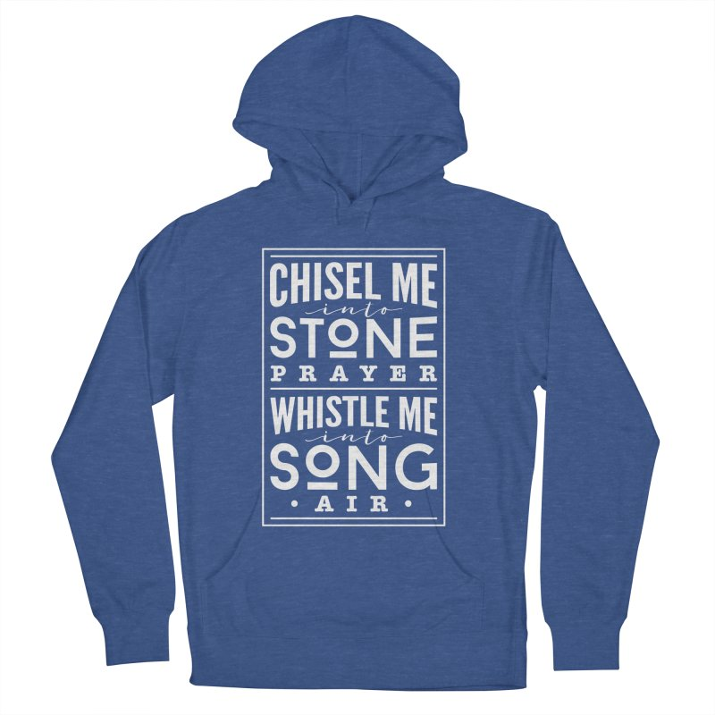 Chisel Me & Whistle Me Men's French Terry Pullover Hoody by Tie Them As Symbols