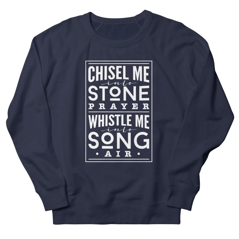 Chisel Me & Whistle Me Men's French Terry Sweatshirt by Tie Them As Symbols