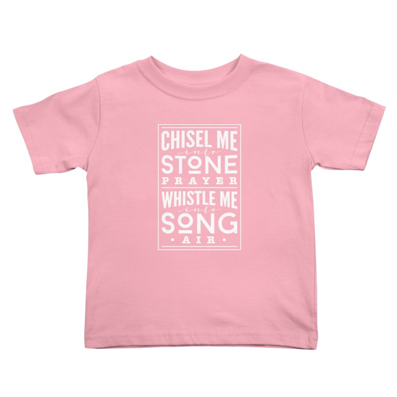 Chisel Me & Whistle Me Kids Toddler T-Shirt by Tie Them As Symbols