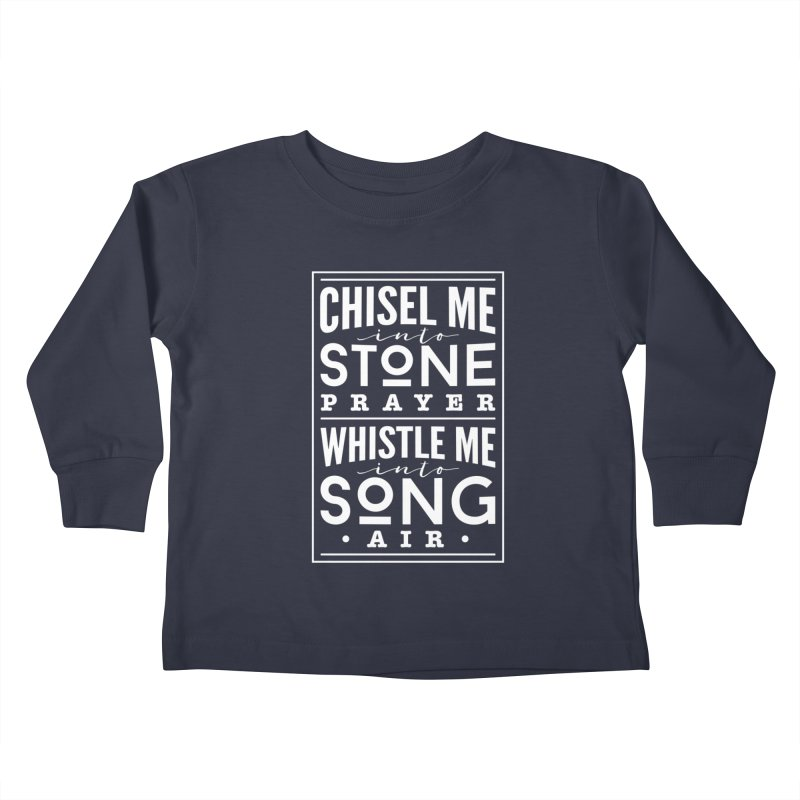 Chisel Me & Whistle Me Kids Toddler Longsleeve T-Shirt by Tie Them As Symbols