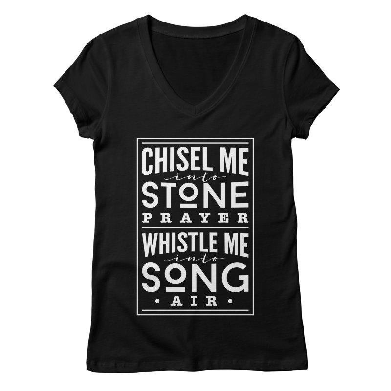 Chisel Me & Whistle Me Women's V-Neck by Tie Them As Symbols