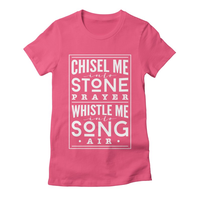 Chisel Me & Whistle Me Women's Fitted T-Shirt by Tie Them As Symbols