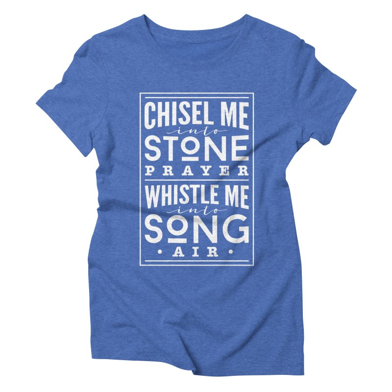 Chisel Me & Whistle Me Women's Triblend T-Shirt by Tie Them As Symbols