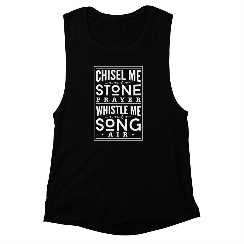 Chisel Me & Whistle Me Women's Muscle Tank by Tie Them As Symbols