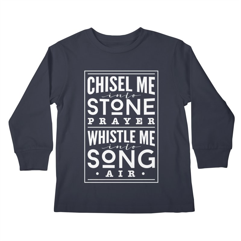 Chisel Me & Whistle Me Kids Longsleeve T-Shirt by Tie Them As Symbols
