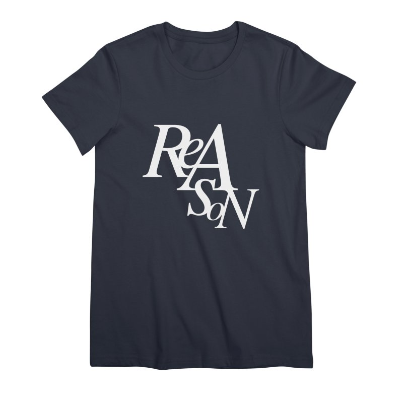 Reason Women's Premium T-Shirt by Tie Them As Symbols