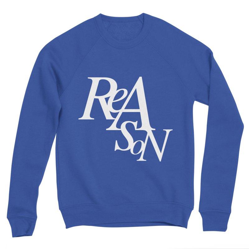 Reason Women's Sponge Fleece Sweatshirt by Tie Them As Symbols