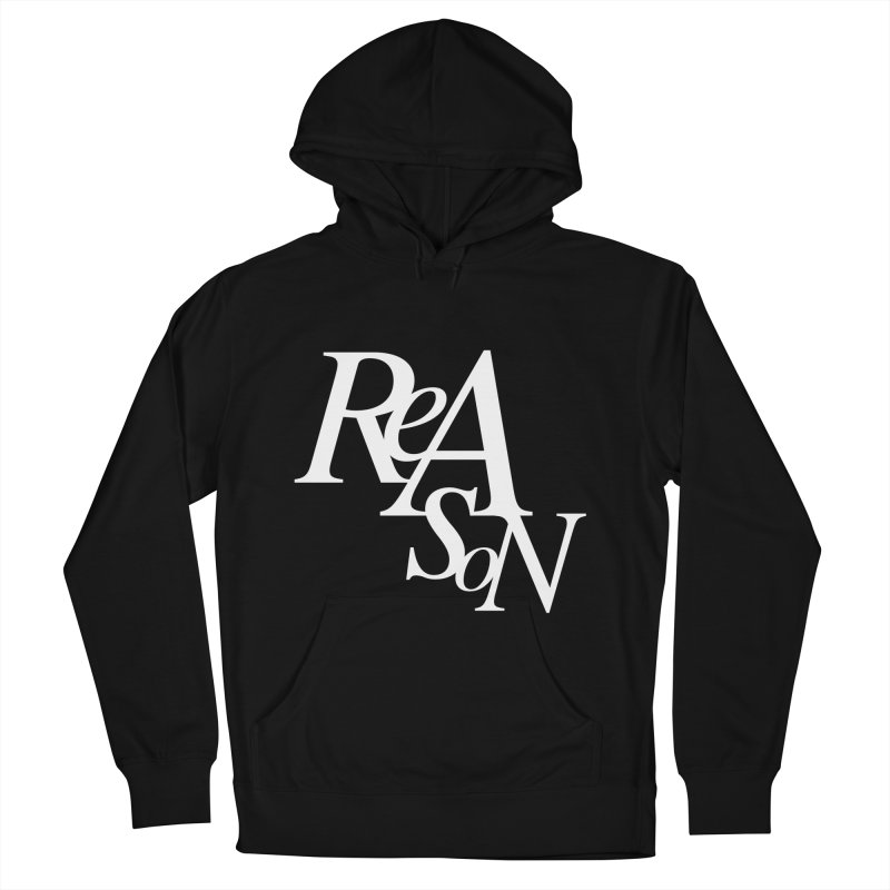 Reason Women's French Terry Pullover Hoody by Tie Them As Symbols