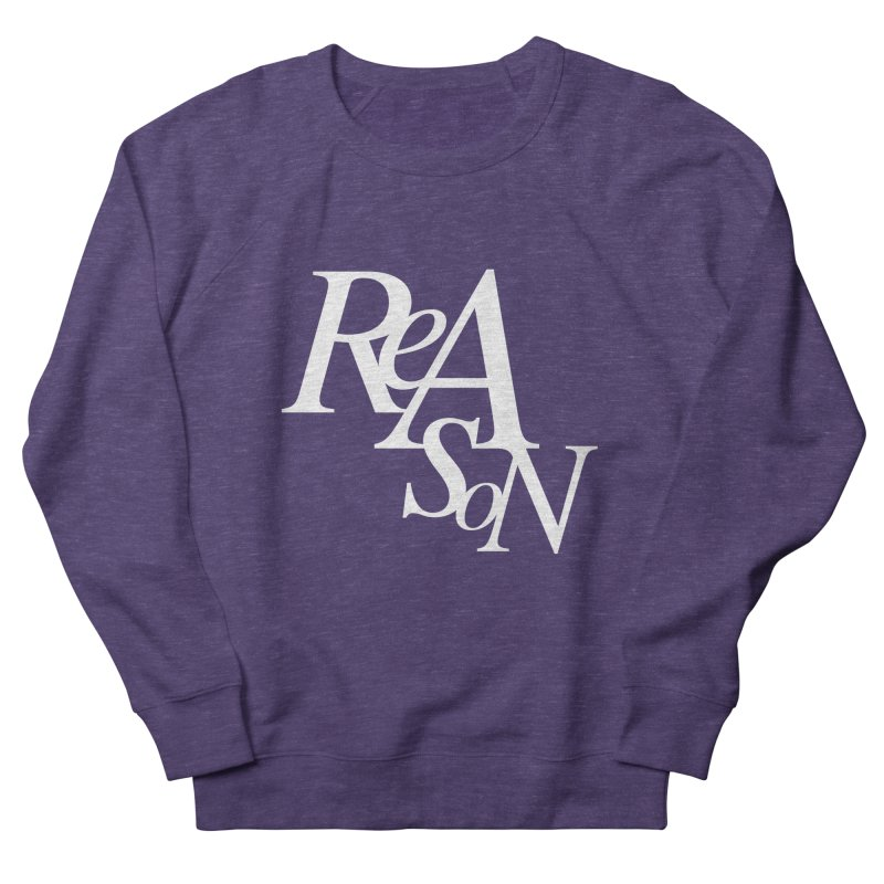 Reason Women's French Terry Sweatshirt by Tie Them As Symbols