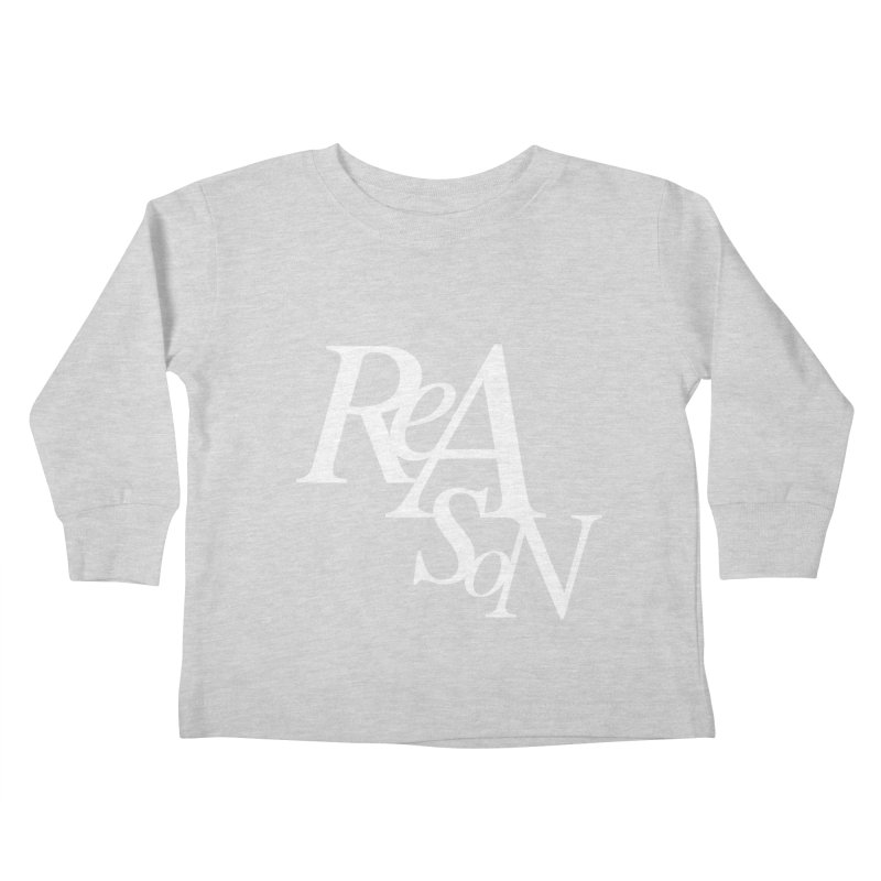 Reason Kids Toddler Longsleeve T-Shirt by Tie Them As Symbols
