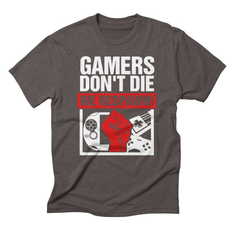 c8c797627 Gamers Don't Die. We Respawn! Men's T-Shirt by tteesclothing's Artist