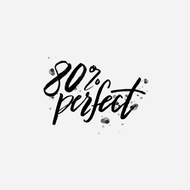 80% Perfect - Black Women's T-Shirt by Tucker Makes Shirts