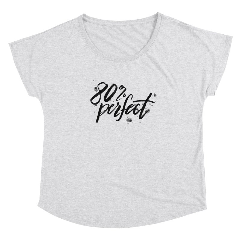 80% Perfect - Black Women's Dolman Scoop Neck by Tucker Makes Shirts