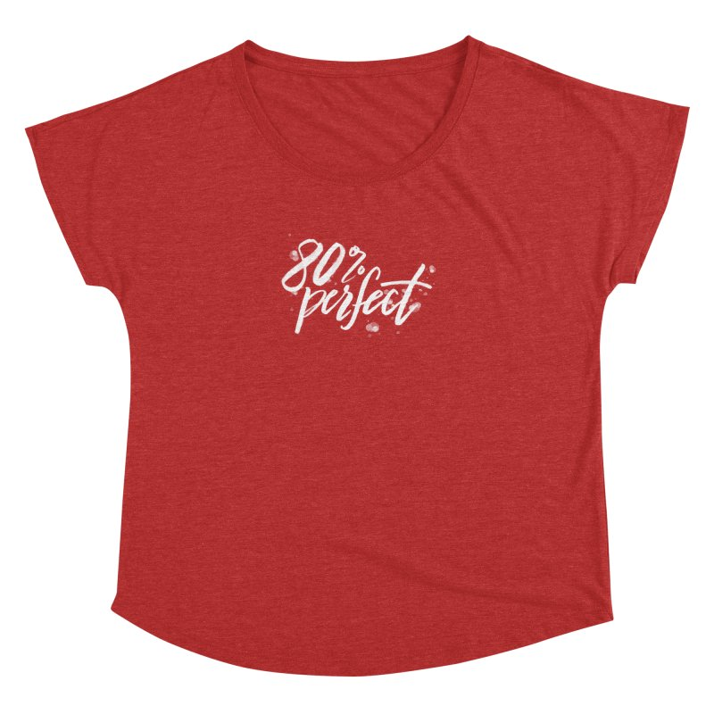 80% Perfect - White Women's Scoop Neck by Tucker Makes Shirts