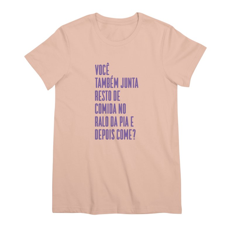 Ralo da Pia Women's Premium T-Shirt by tulleceria