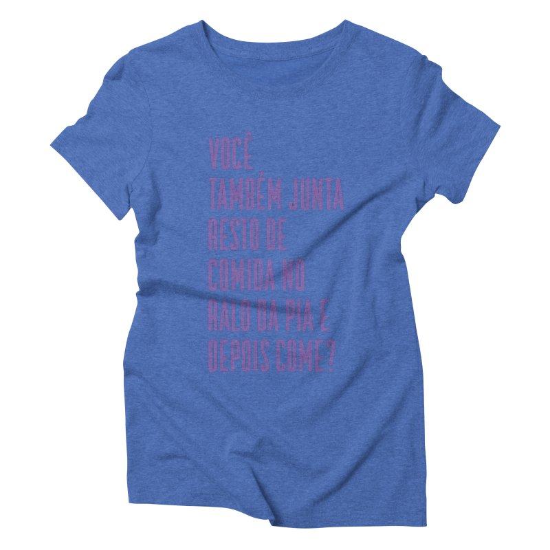 Ralo da Pia Women's Triblend T-Shirt by tulleceria