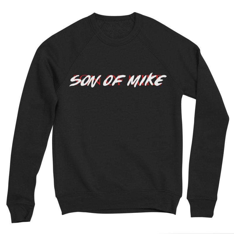 Son of Mike Women's Sponge Fleece Sweatshirt by Turkeylegsray's Artist Shop