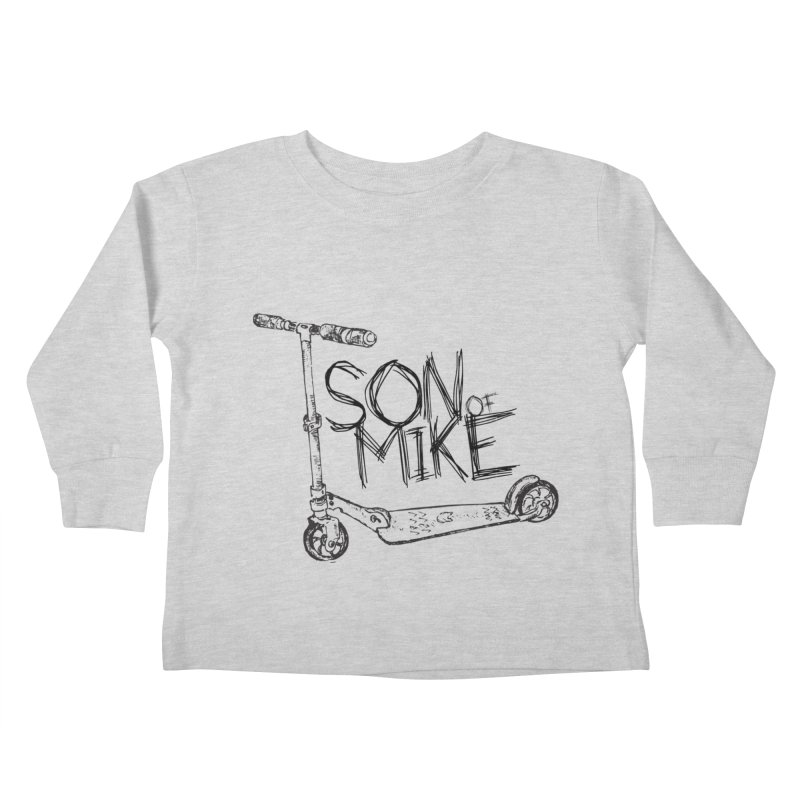 "Son of Mike ""Scooter"" Kids Toddler Longsleeve T-Shirt by Turkeylegsray's Artist Shop"