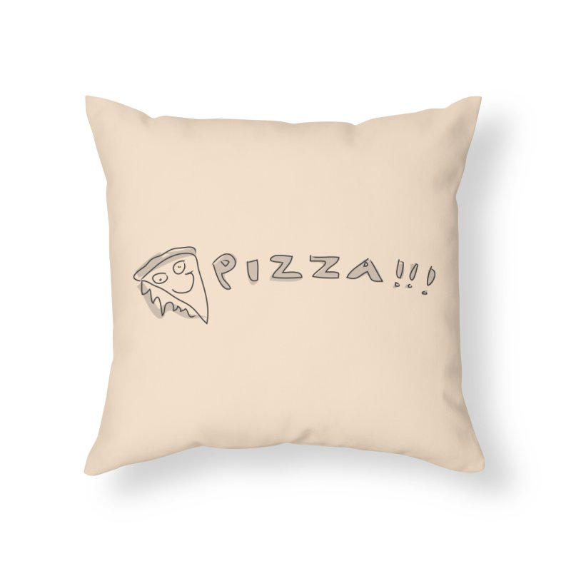 PIZZA!!! Home Throw Pillow by Turkeylegsray's Artist Shop