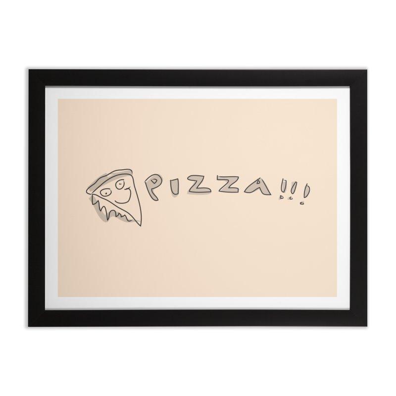 PIZZA!!! Home Framed Fine Art Print by Turkeylegsray's Artist Shop