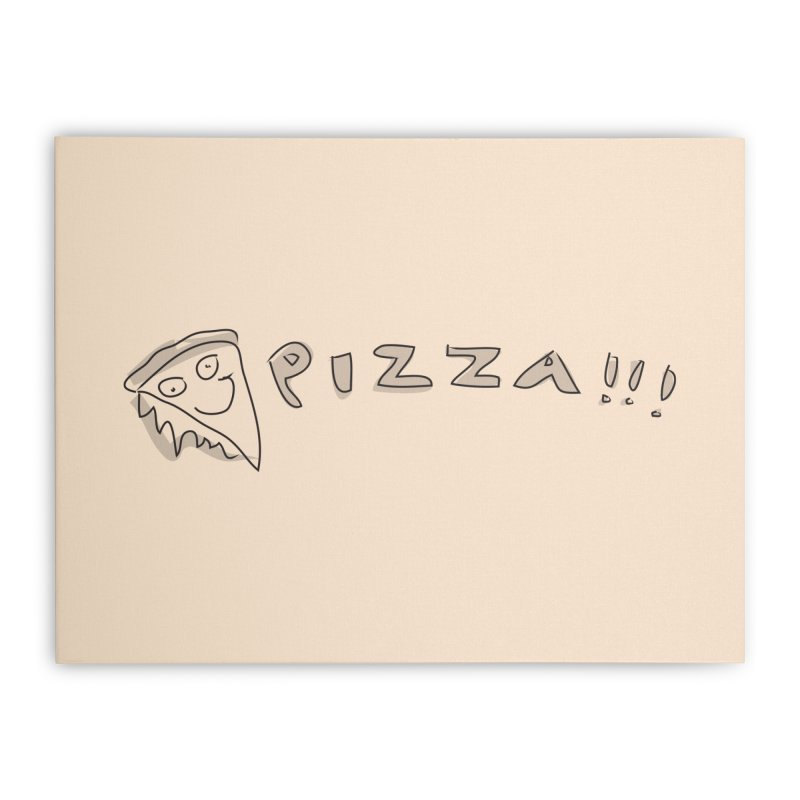 PIZZA!!! Home Stretched Canvas by Turkeylegsray's Artist Shop