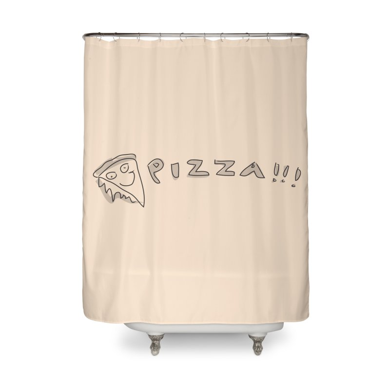 PIZZA!!! Home Shower Curtain by Turkeylegsray's Artist Shop
